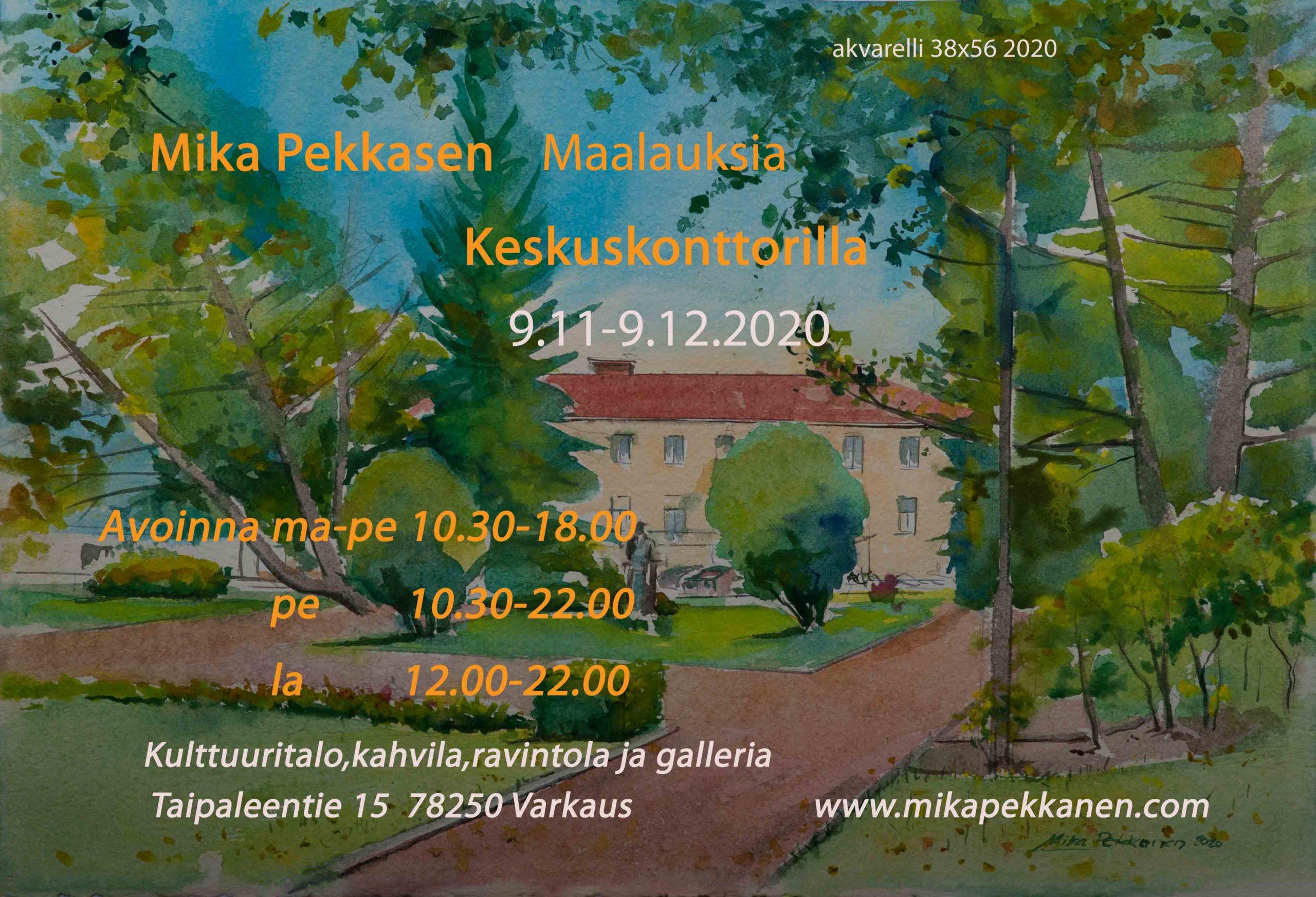 Seuraava näyttely Keskuskonttorilla Varkaudessa Taipaleentie 15 78250 Varkaus