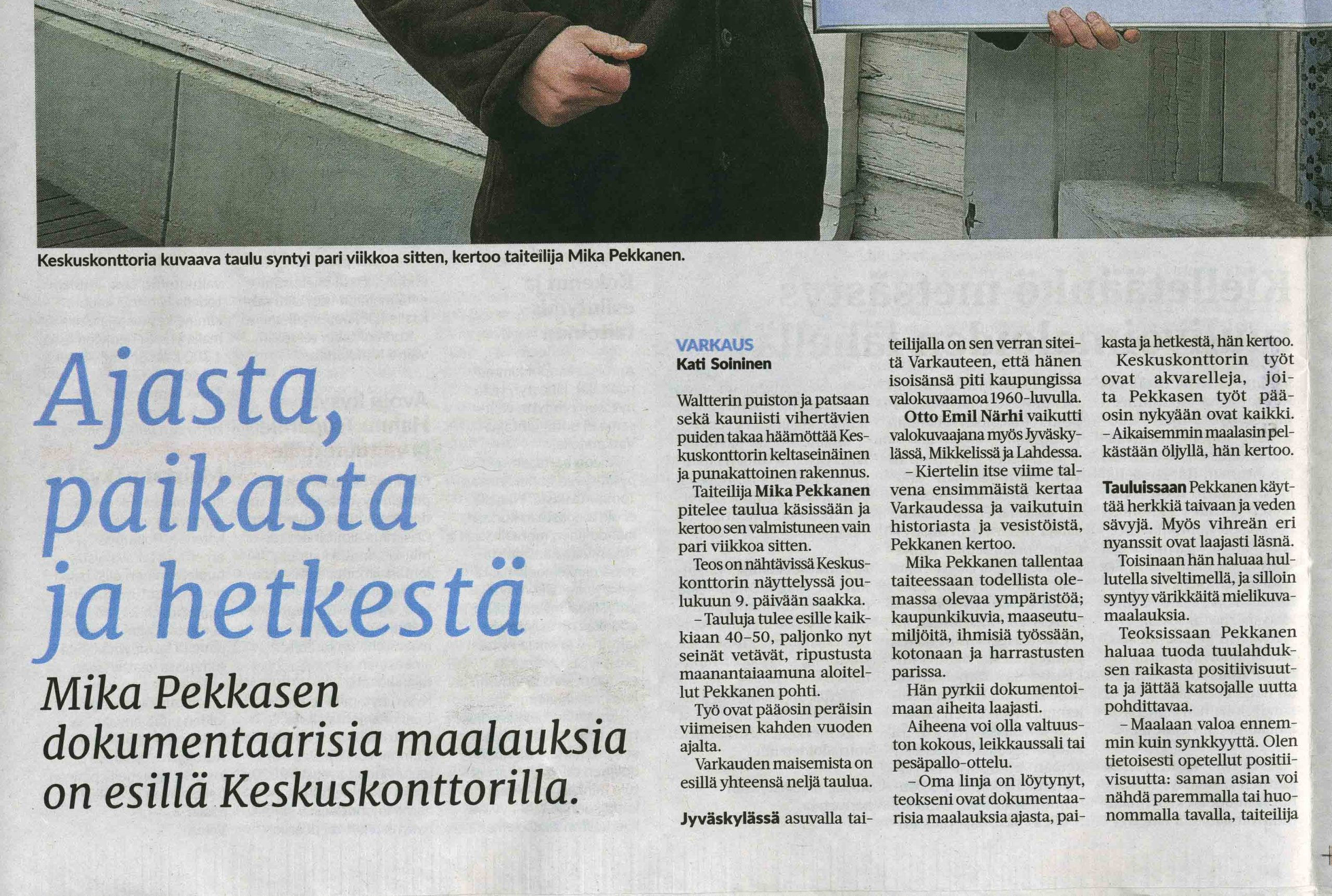 Warkauden lehti Mika Pekkanen Keskuskonttorilla