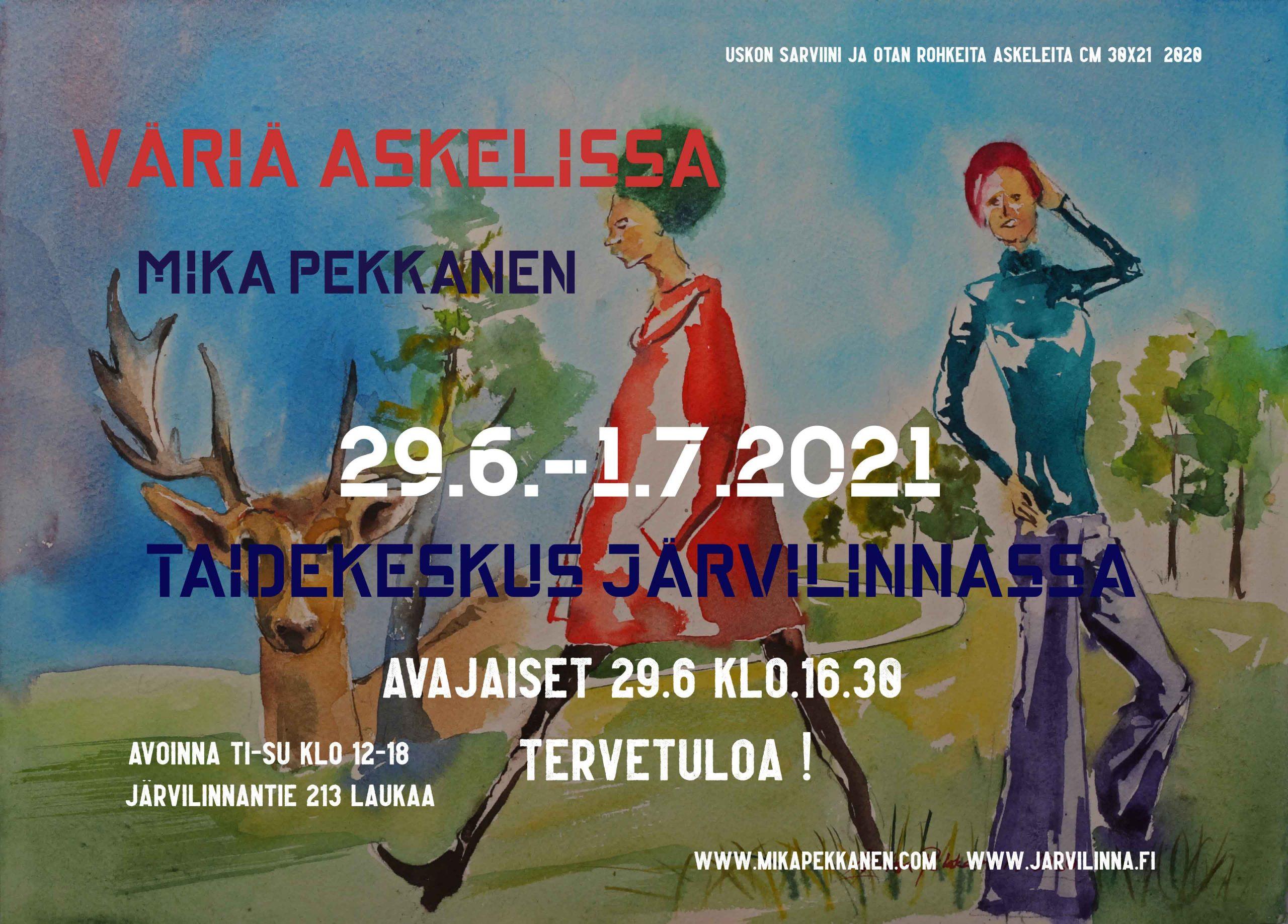 Väriä askelissa Mika Pekkanen Taidekeskus Järvilinnassa 29.6.-1.7.2021 Avajaiset 29.6 klo 16.30 Tervetuloa!