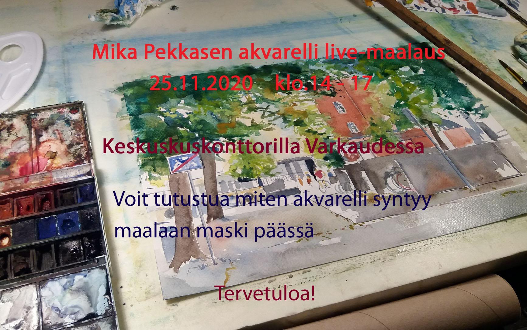 Live-maalaus Varkauden Keskuskonttorilla 25.11.2020 klo.14-17  Tervetuloa!